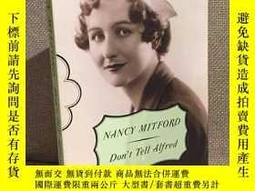 二手書博民逛書店Don't罕見Tell Alfred(南希·米特福德《莫向阿爾弗雷德提起》,Selina Hastings導讀