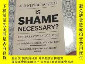 二手書博民逛書店Is罕見Shame Necessary?《羞恥有必要嗎?》Y175175 Jennifer Jacquet P