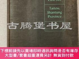 二手書博民逛書店1945年精裝罕見  A Chinese Village: Taitou, Shantung Province 一