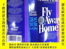 二手書博民逛書店Fly罕見Away Home MARGE PIEROY(詳見圖)