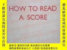 二手書博民逛書店外文原版how罕見to read a score如何讀譜Y275852