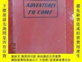 二手書博民逛書店ADVENTURES罕見TO COME 硬精裝Y15969