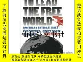 二手書博民逛書店【罕見】To Lead the Free World: Amer