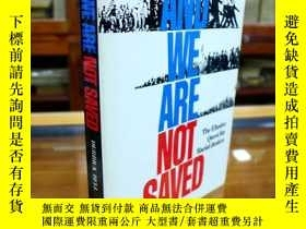 二手書博民逛書店And罕見We Are Not Saved: The Elusi