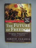 【書寶二手書T6/原文書_HOA】The Future of Freedom_Zakaria, Fareed