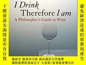 二手書博民逛書店I罕見Drink Therefore I AmY364682 Roger Scruton Continuum
