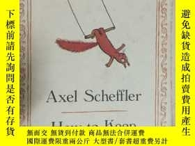 二手書博民逛書店How罕見to Keep a Pet Squirrel【英文原版