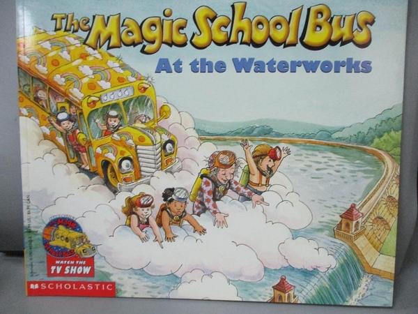 【書寶二手書T8/語言學習_PIT】Magic School Bus At the Waterworks_COLE, JOANNA