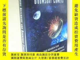 二手書博民逛書店英文原版罕見Rogue Asteroids and Doomsday Comets: The Search for
