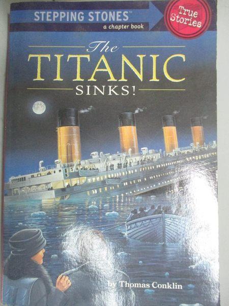 【書寶二手書T4/少年童書_JML】The Titanic Sinks!_Conklin, Thomas