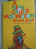 【書寶二手書T5/繪本_HSY】A Bear Called Paddington_Michael Bond