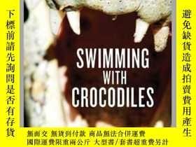 二手書博民逛書店Swimming罕見with CrocodilesY410016 Will Chaffey Arcade (J
