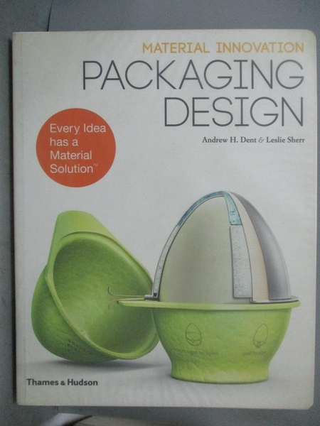 【書寶二手書T1/廣告_QJJ】Material Innovation: Packaging Design_Dent, Andrew H./ Sherr, Leslie