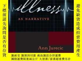 二手書博民逛書店Illness罕見As Narrative-疾病作為敘述Y436638 Ann Jurecic Univers