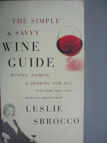 【書寶二手書T4/餐飲_EQB】The Simple & Savvy Wine Guide: Buying, Pairi