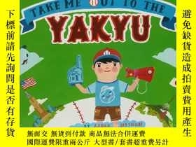 二手書博民逛書店Take罕見Me Out to the YakyuY22565 不祥 不祥 ISBN:978144244177