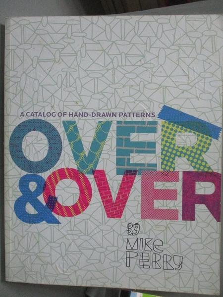 【書寶二手書T8/設計_ZDC】Over & Over-A Catalog of Hand-Drawn Patt