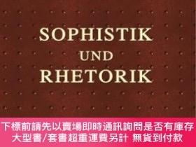 二手書博民逛書店Sophistik罕見Und RhetorikY255174 Heinrich Gomperz Adamant