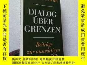 二手書博民逛書店DIALOG罕見UBER GRENZEN 32開 精裝【內頁乾淨
