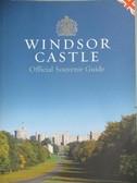 【書寶二手書T5/旅遊_QOP】Windsor Castle: Official Souvenir Guide_Not