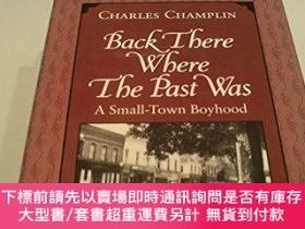 二手書博民逛書店Back罕見There Where the Past Was: A Small-Town Boyhood (Yor