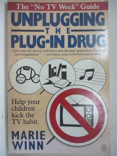 【書寶二手書T4/心理_DU2】Unplugging the Plug-in Drug_Marie Winn