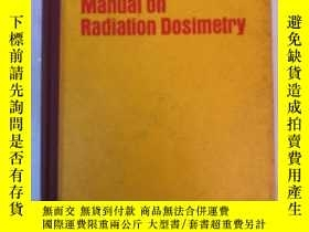二手書博民逛書店manual罕見on radiation dosimetry(H