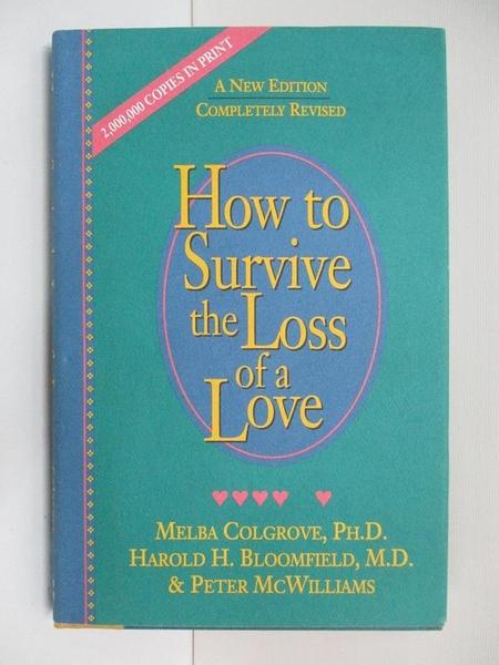 【書寶二手書T1/心理_ARB】How to Survive the Loss of a Love_Melba Colgrove
