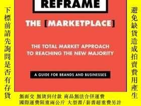 二手書博民逛書店Reframe罕見The Marketplace: The Total Market Approach to Re