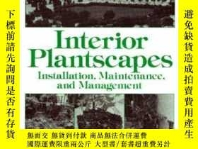 二手書博民逛書店Interior罕見Plantscapes: Installation Maintenance And Manag