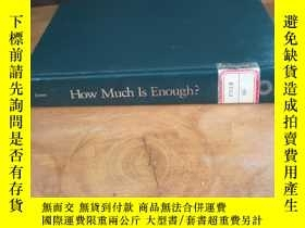 二手書博民逛書店How罕見Much Is Enough?: Getting th