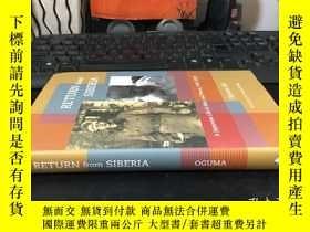 二手書博民逛書店RETURN罕見FROM SIBERIA:A Japanese