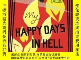 二手書博民逛書店My罕見Happy Days In Hell-我在地獄裏的快樂時光Y436638 Gy?rgy Faludy