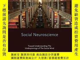 二手書博民逛書店Social罕見Neuroscience: Toward Understanding The Underpinni