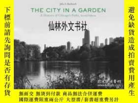 二手書博民逛書店【罕見】2012年出版 The City In A Garden
