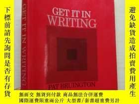 二手書博民逛書店【GET罕見IT IN WRITING PAT BRUINGTO