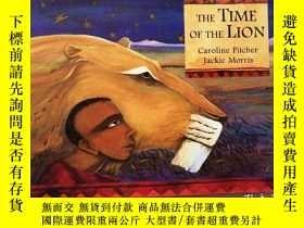 二手書博民逛書店The罕見Time Of The Lion Caroline pitcher Jackie Morris【有水印】