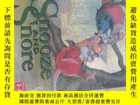 二手書博民逛書店Snooze罕見AND SnoreY240460