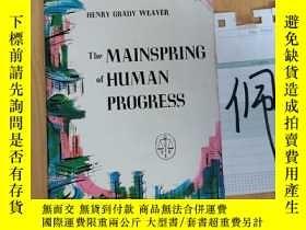 二手書博民逛書店The罕見Mainspring Of Human ProgressY15335