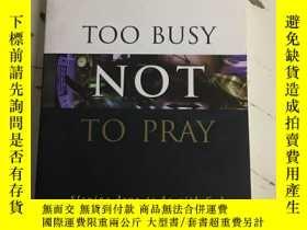 二手書博民逛書店Too罕見Busy Not to Pray:Slowing Do