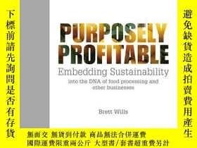 二手書博民逛書店Purposely罕見Profitable: Embedding Sustainability into the