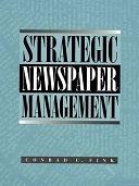 二手書博民逛書店 《Strategic Newspaper Management》 R2Y ISBN:0023377313│Pearson College Division