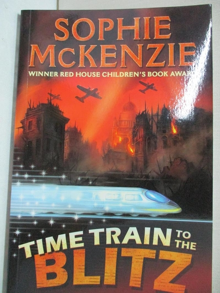 【書寶二手書T1/兒童文學_CR5】Time Train to the Blitz_Sophie McKenzie