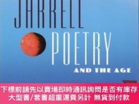 二手書博民逛書店Poetry罕見And The AgeY464532 Randall Jarrell University P
