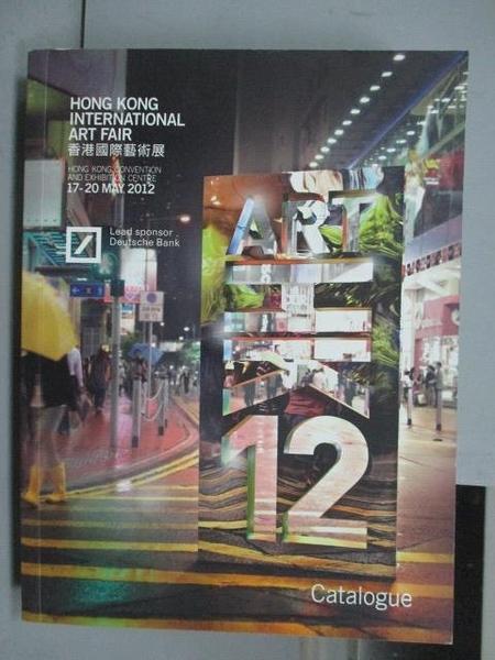 【書寶二手書T9/收藏_OSL】ART HK 12 Catalogue_2012/5/17-20
