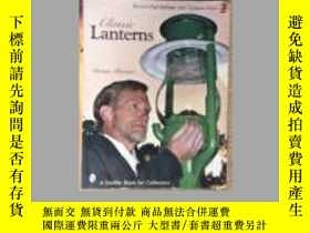 二手書博民逛書店Classic罕見Lanterns: A Guide and Reference (Schiffer Book f