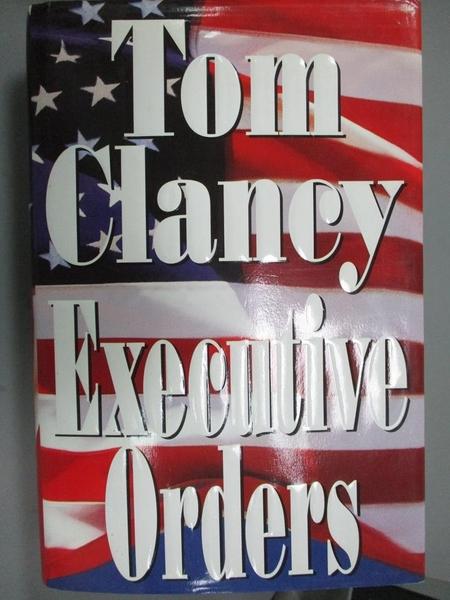 【書寶二手書T8/原文小說_ZAB】Executive Orders_Clancy, Tom