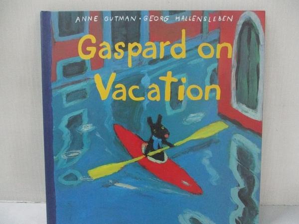 【書寶二手書T1/兒童文學_COL】Gaspard on Vacation_Gutman, Anne