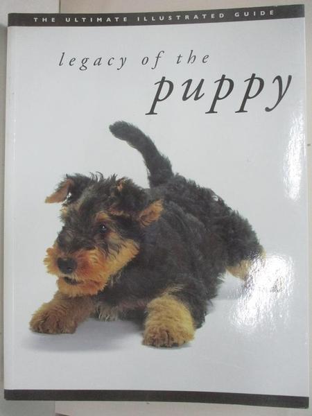 【書寶二手書T1/寵物_D24】Legacy of the Puppy: The Ultimate Illustrated Guide_Ueki