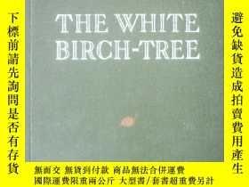 二手書博民逛書店THE罕見WHITE BIRCH-TREE(1)(白樺樹)Y99